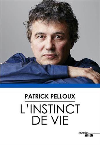 L'instinct de vie de Patrick PELLOUX https://www.amazon.fr/dp/2749154375/ref=cm_sw_r_pi_dp_x_KUn5ybG9WFHTH