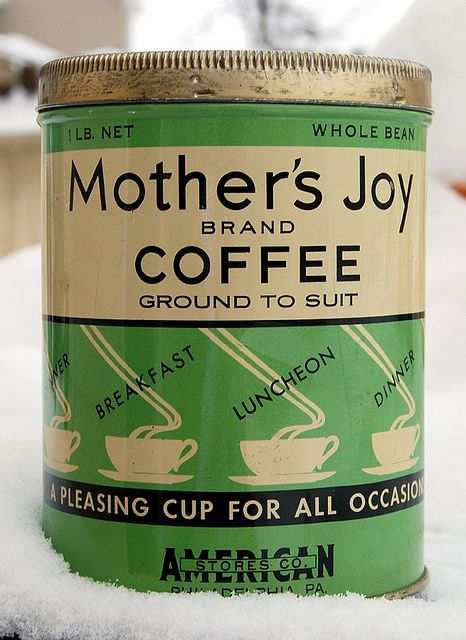 Mother's Joy Coffee, 1930s.: Vintage Coffee, Coffee Time, Mothers Joy, 1930
