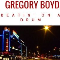 BEATING ON A DRUM by Real Gregory Boyd on SoundCloud
