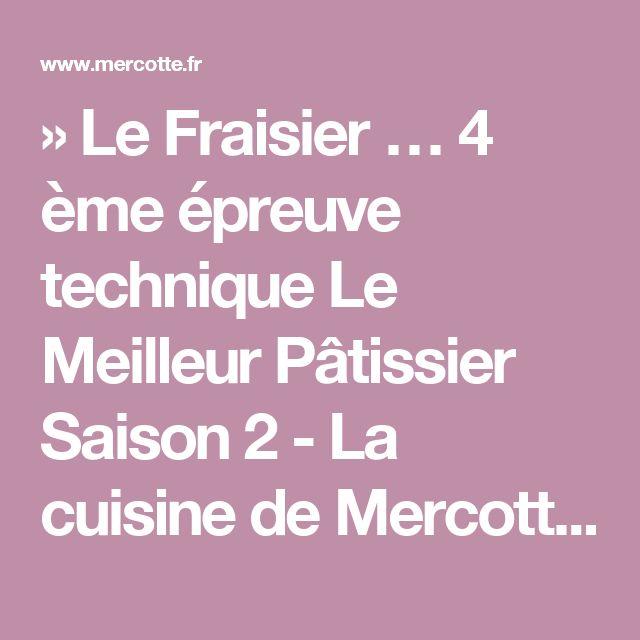 Les 25 meilleures id es concernant recette fraisier mercotte sur pinterest mercotte la - La cuisine de mercotte ...