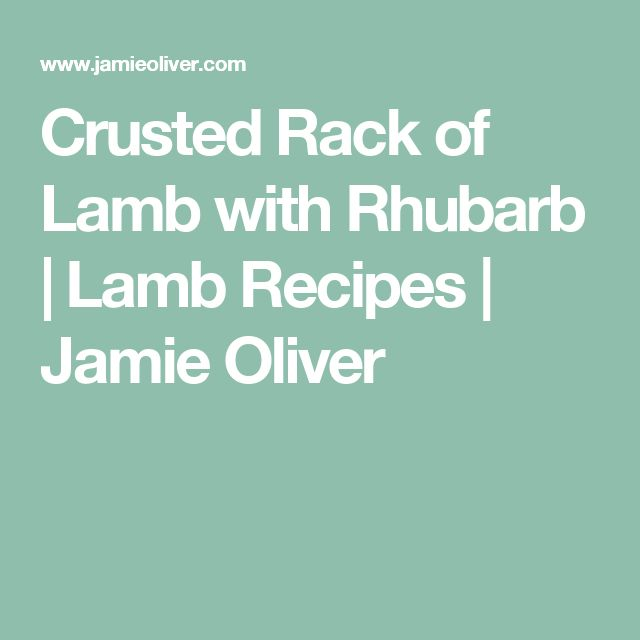 Crusted Rack of Lamb with Rhubarb | Lamb Recipes | Jamie Oliver