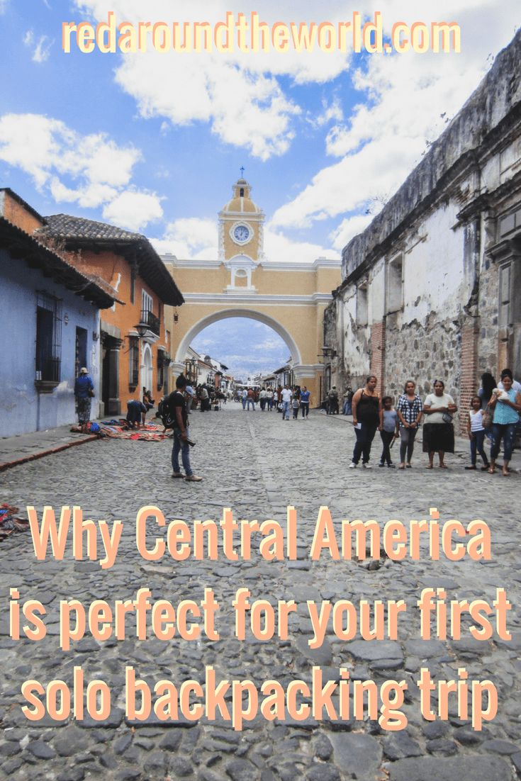 Why Central America is perfect for your first solo backpacking trip