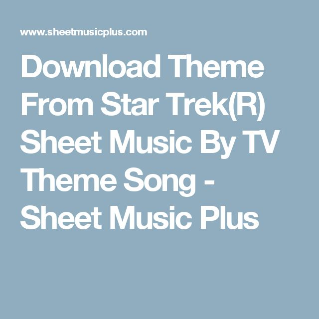 Download Theme From Star Trek(R) Sheet Music By TV Theme Song - Sheet Music Plus