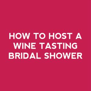 how to host a wine tasting bridal shower or party on Showerbelle