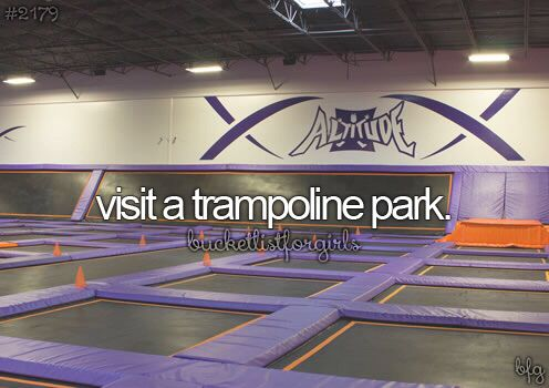 Visit a trampoline park. ◻️