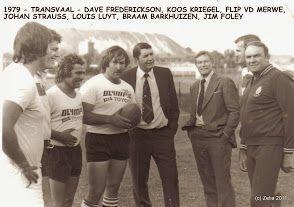 DIGGERS 1979+  Dave Frederickson Koos Krugel Flip vd Merwe Johan Strauss Louis Luyt Braam Barkhuizen Hennie van Zyl Jim Foley