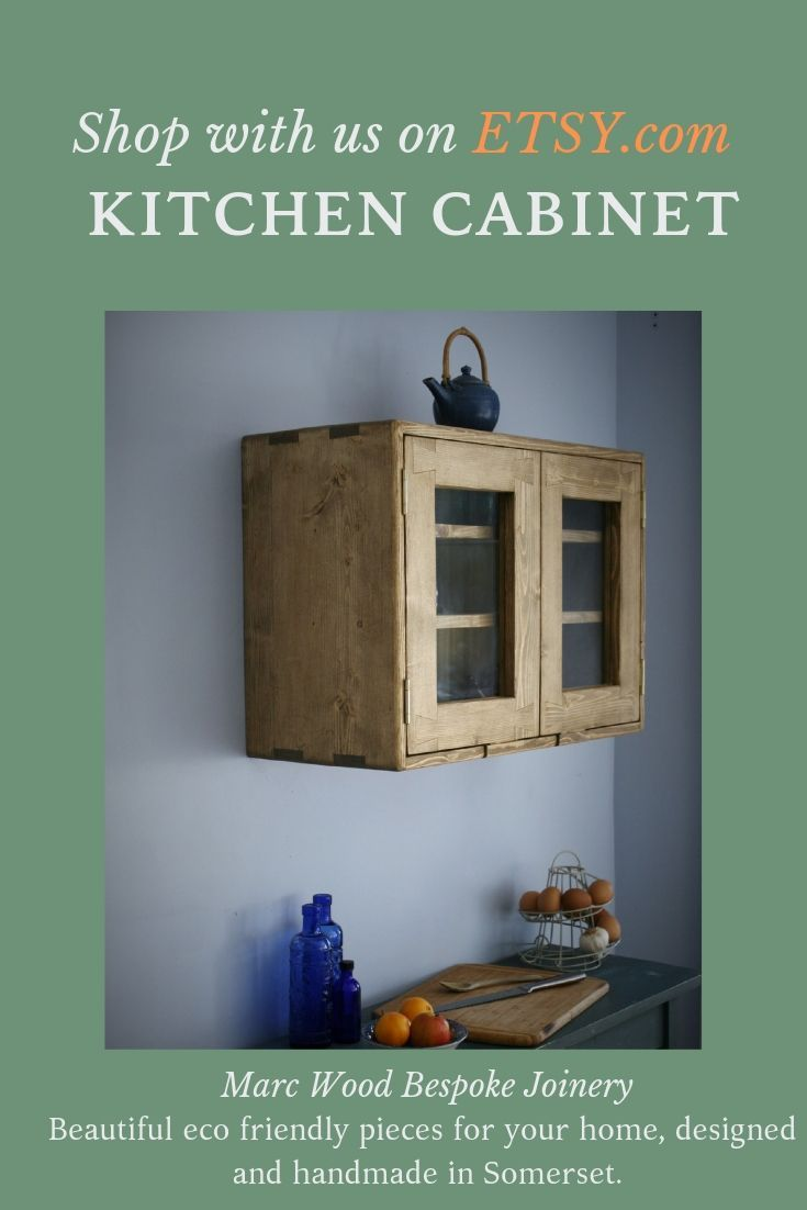 Each Of Our Solid Wooden Kitchen Cabinets And Storage Pieces Is Designed By Marc And Handmade By Kitchen Wall Cabinets Wooden Kitchen Furniture Wall Cabinet