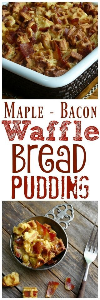 Maple-Bacon-Waffle Bread Pudding                                                                                                                                                                                 More