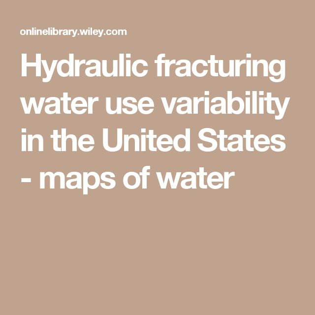 Hydraulic fracturing water use variability in the United States - maps of water
