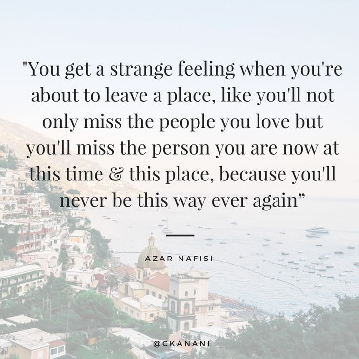 """You get a strange feeling when you're about to leave a place...""  #travelquote 
