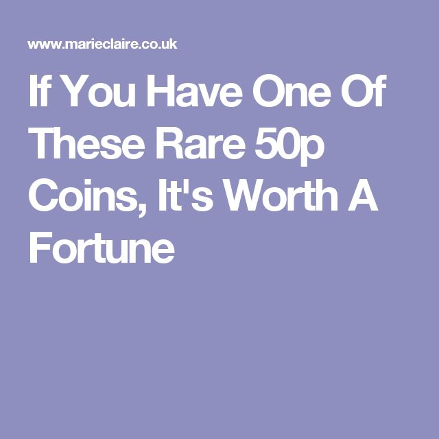 If You Have One Of These Rare 50p Coins, It's Worth A Fortune