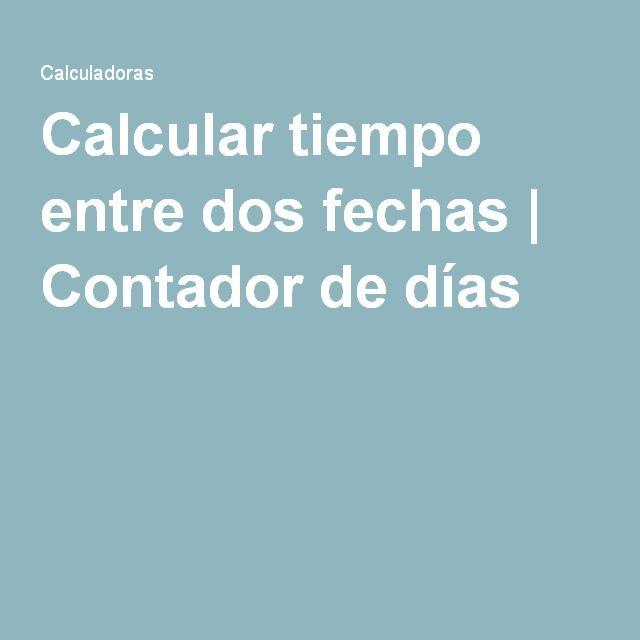 Calcular tiempo entre dos fechas | Contador de días