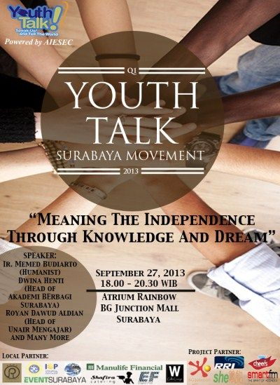 """poster youth talk (400 x 549)Youth Talk Surabaya Movement """"Meaning The Independence Through Knowledge and Dream"""" 27 September 2013 At Atrium Rainbow BG Junction Mall Surabaya 18.00 – 20.30  http://eventsurabaya.net/youth-talk-surabaya-movement/"""