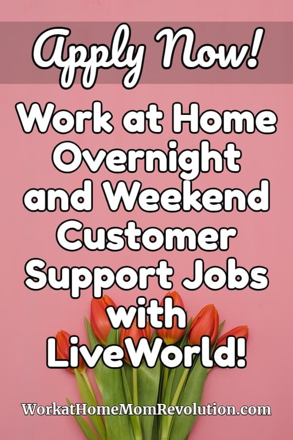 Work At Home Liveworld Overnight And Weekend Customer Support
