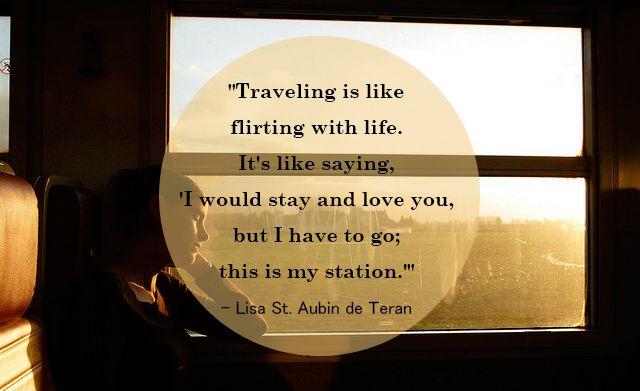 """Traveling is like flirting with life."" (Lisa Saint Ubin de Teran) (Original photo © Flickr homardpayette)"