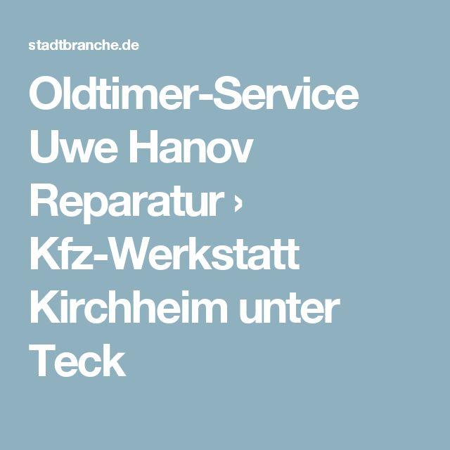 Oldtimer-Service Uwe Hanov Reparatur › Kfz-Werkstatt Kirchheim unter Teck