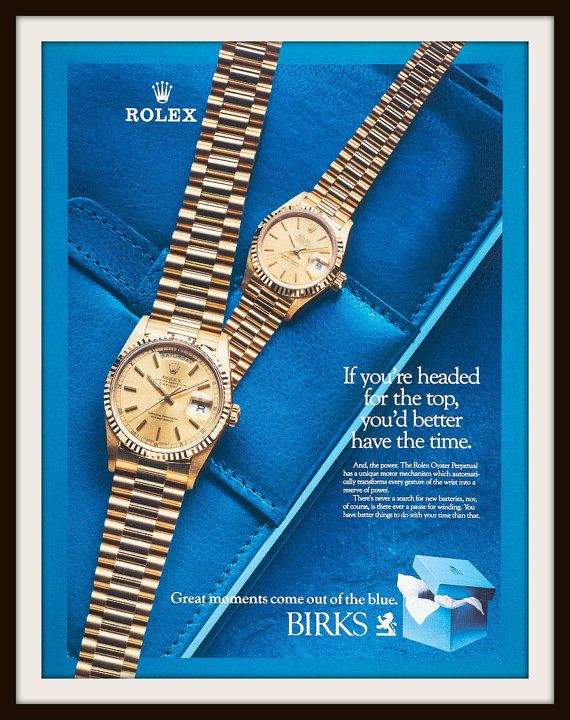 Original full page vintage 1991 Rolex Oyster Perpetual Watch Advertisement. Vintage Rolex ad. Vintage watch ad. Vintage Rolex Oyster ad. Vintage Birks Ad  If you're headed for the top, you'd better have the time.  Great moments come out of the blue. Birks.