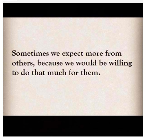 yup...never expect too much
