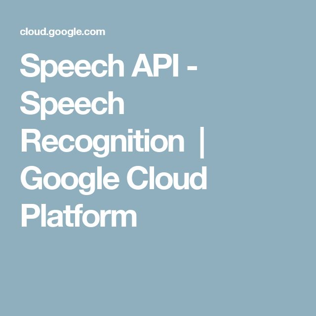 Speech API - Speech Recognition  |  Google Cloud Platform