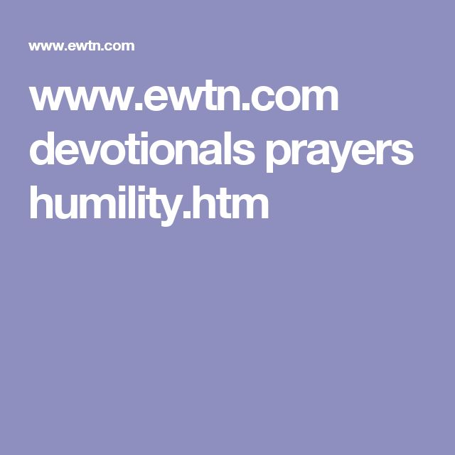 best litany of humility ideas catholic prayers   ewtn com devotionals prayers humility htm
