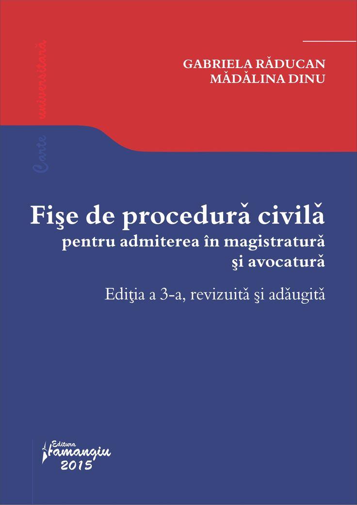 Fise de procedura civila pentru admiterea in magistratura si avocatura. Editia a 3-a, revizuita si adaugita - Gabriela Raducan Madalina Dinu