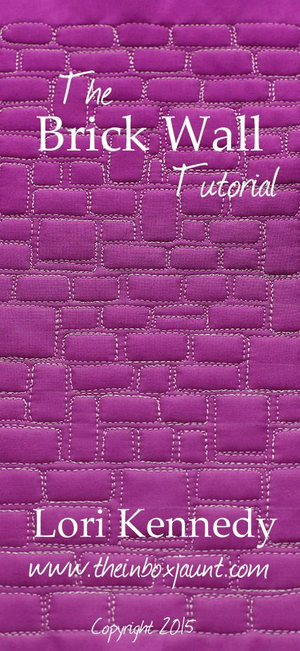 Brick Wall. Tutorial Free Motion Quilting Lori Kennedy/The Inbox Jaunt