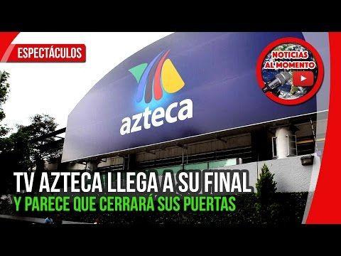 TV AZTECA LLEGA A SU FINAL y parece que cerrará sus puertas | Noticias al Momento | justin tv https://www.youtube.com/watch?v=QV0k-XWQiUE
