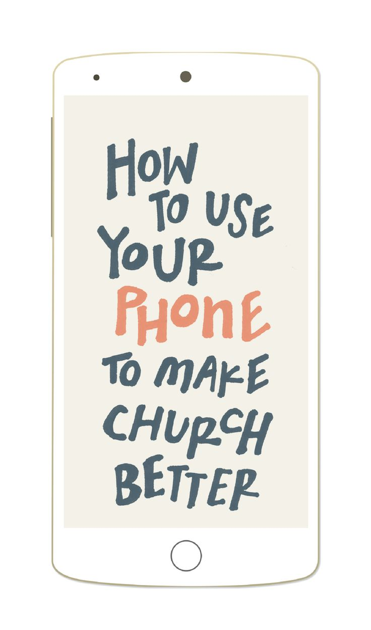 Find smarter ways to use your smartphone at church. well first i need to get a smartphone...but this is good for the future :) #BestDay