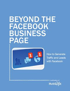 To Facebook and beyond! Download the ebook: http://www.hubspot.com/Beyond-the-Facebook-Business-Page/