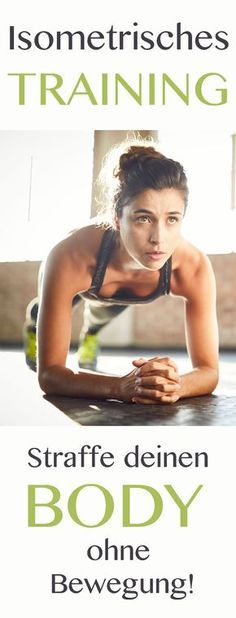 Isometrisches Training: Straffe deinen Körper ohne Bewegung Share 0 Tweet Share 0 Pin 0 Email Bring dich in Spannung mit isometrischem Training und straffe deinen Körper ohne Bewegung!