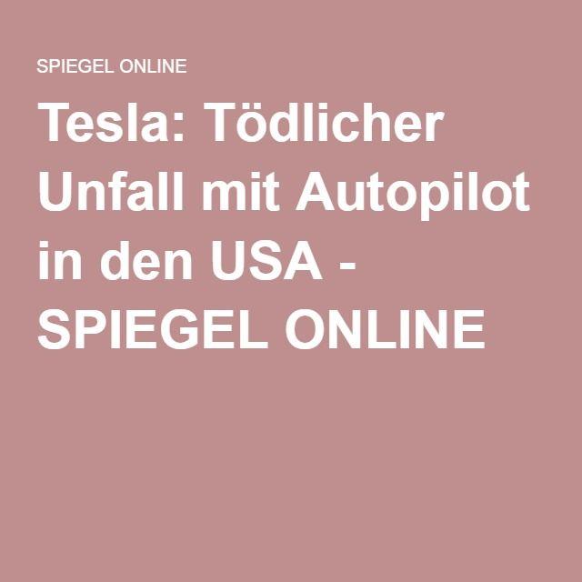 Tesla: Tödlicher Unfall mit Autopilot in den USA - SPIEGEL ONLINE