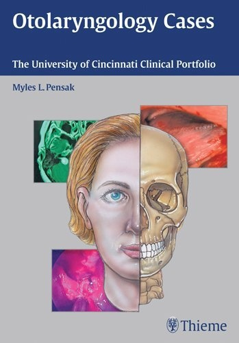 Otolaryngology Cases: The University of Cincinnati Clinical Portfolio by Myles L. Pensak, http://www.amazon.com/dp/1604063203/ref=cm_sw_r_pi_dp_dDWTrb0TNPQQN