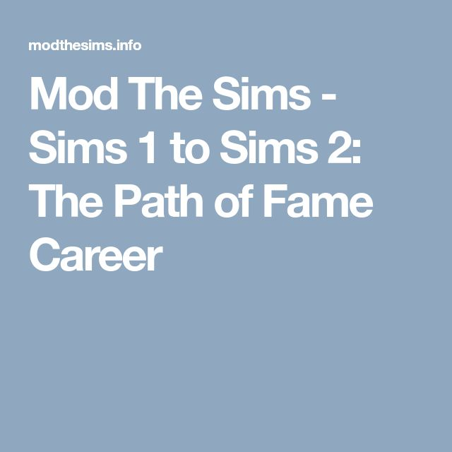 Mod The Sims - Sims 1 to Sims 2: The Path of Fame Career