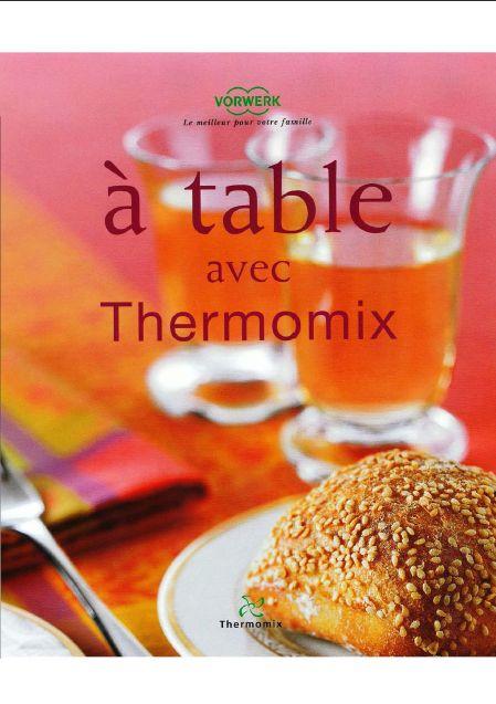 Télécharger À table avec Thermomix pdf gratuitement - Titre de livre: À table avec Thermomix - Auteur(s): Thermomix - Niveau: Ho...