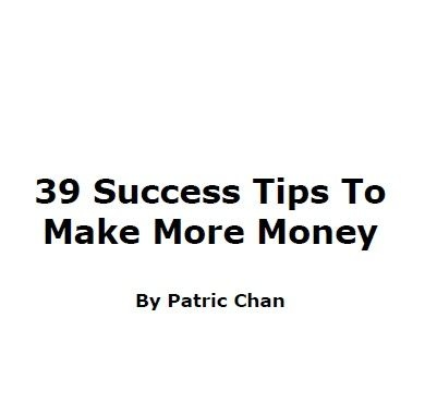 39 Success Tips To Make More Money