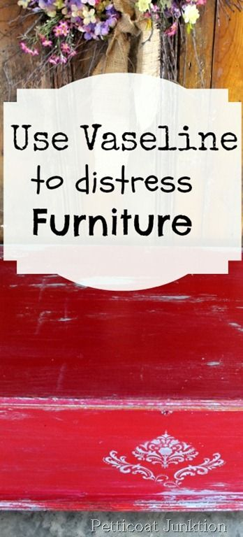 How to Distress Painted Furniture using Vaseline, Petticoat Junktion
