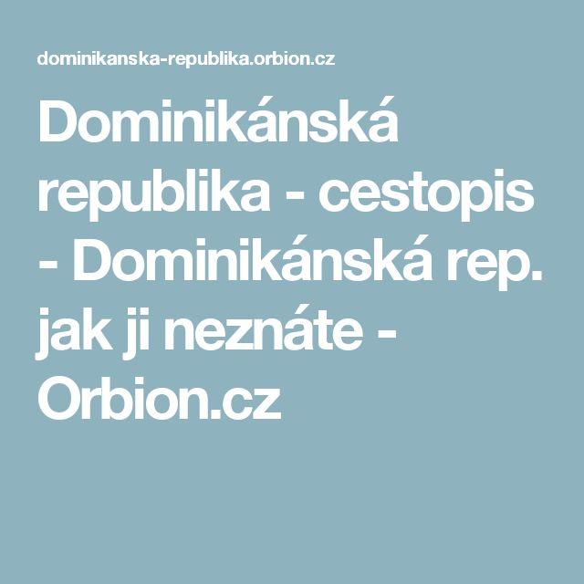 Dominikánská republika -  cestopis - Dominikánská rep. jak ji neznáte - Orbion.cz