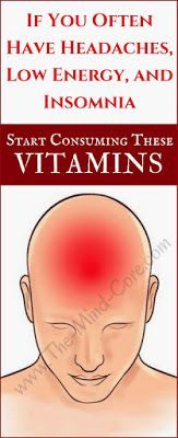 Do You Often Have Headaches, Low Energy and Insomnia?! You MUST Consume These Vitamins!