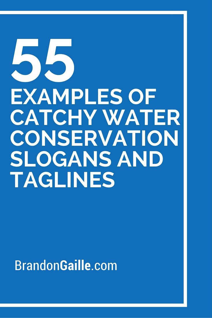 125 Examples of Catchy Water Conservation Slogans and Taglines | Water conservation slogans. Water slogans. Save water slogans