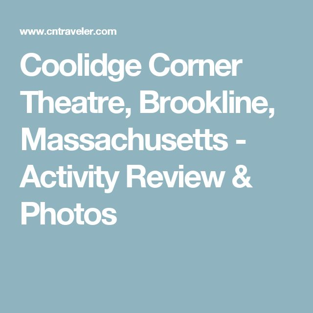 Coolidge Corner Theatre, Brookline, Massachusetts - Activity Review & Photos