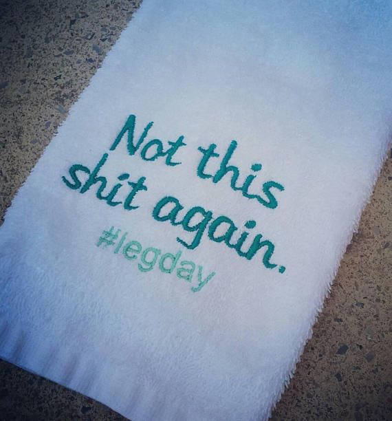Game Day Sweat Towel: Best 25+ Leg Day Funny Ideas On Pinterest