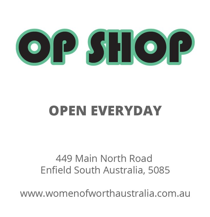 OPEN EVERYDAY Mon - Sat 10am to 5pm Sunday 10am to 4pm  449 Main North Road Enfield SA 5085
