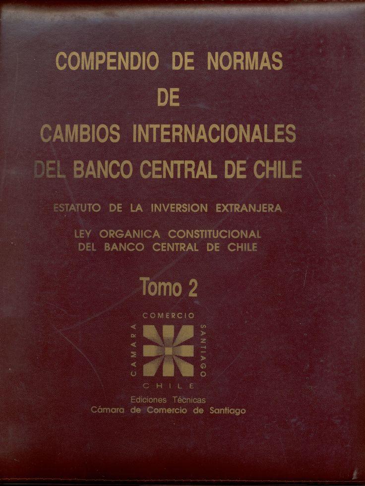 #compendiodenormasdecambiosinternacionalesdelbancocentraldechile #cámaradecomerciodesantiago #edicionestécnicascámaradecomerciodesantiago #divisas #legislación #chile #escueladecomerciodesantiago #bibliotecaccs