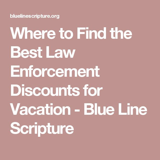 Where to Find the Best Law Enforcement Discounts for Vacation - Blue Line Scripture