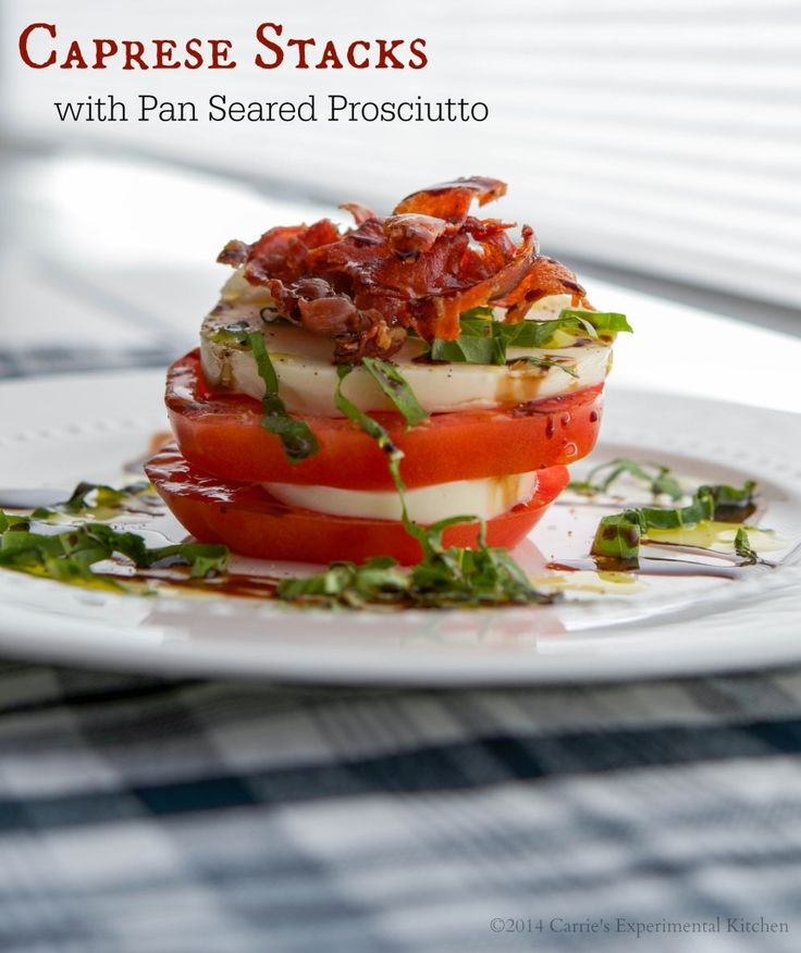 Caprese Stacks with Pan Seared Prosciutto carriesexperimentalkitchen.com