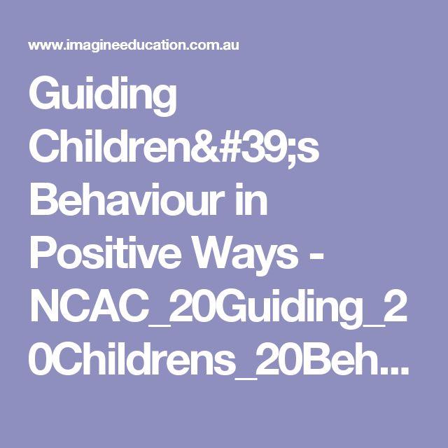 Guiding Children's Behaviour in Positive Ways - NCAC_20Guiding_20Childrens_20Behaviour.pdf