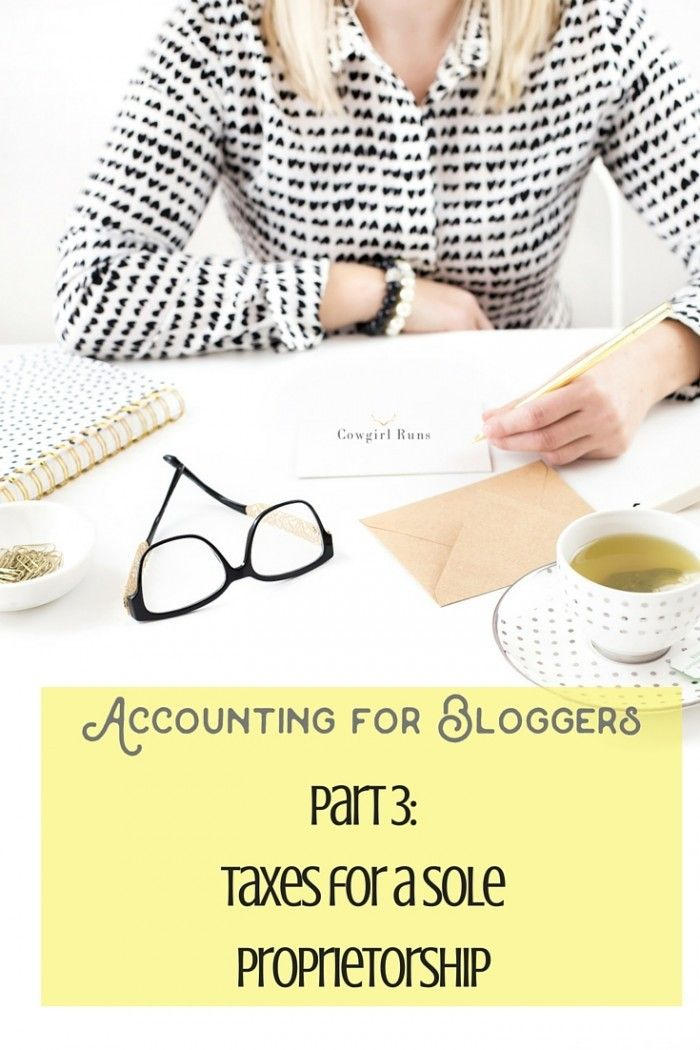 Accounting for Bloggers: Filing Your Taxes (sole proprietorship) http://cowgirlruns.com/accounting-for-bloggers-filing-your-taxes-sole-proprietorship/