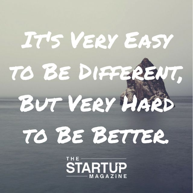 It's very easy to be different, but very hard to be better. #TSMSmart #cahse #vision#startupmag #startup #entrepreneur #business #motivation #motivationalquotes #working #biz #photooftheday #photo #quotes #startupmagazine #inspiration #quote #inspirationalquote #justdoit #powerthroughthedailygrind #chasethevision #money #bedifferent #bebetter