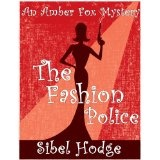 The Fashion Police (Amber Fox Mystery No 1) (Kindle Edition)By Sibel Hodge