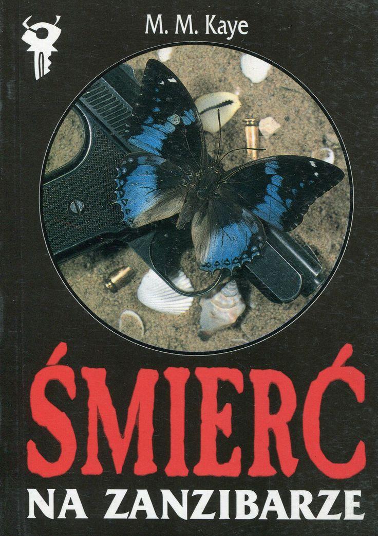 """""""Smierć na Zanzibarze"""" M.M. Kaye Translated by Zofia Zinserling Cover by Dariusz Miroński Book series Klub Srebrnego Klucza Published by Wydawnictwo Iskry 1994"""
